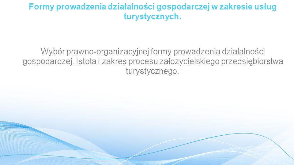 Formy prowadzenia działalności gospodarczej w zakresie usług turystycznych.