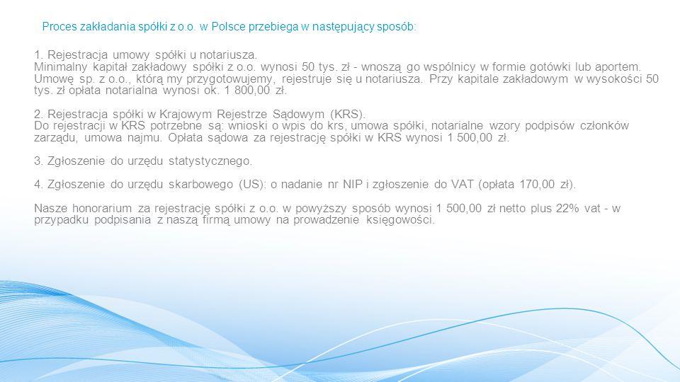 Proces zakładania spółki z o.o.w Polsce przebiega w następujący sposób: 1.