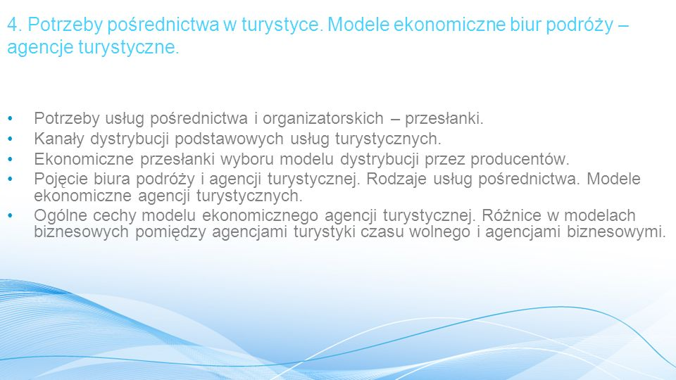 4.Potrzeby pośrednictwa w turystyce. Modele ekonomiczne biur podróży – agencje turystyczne.