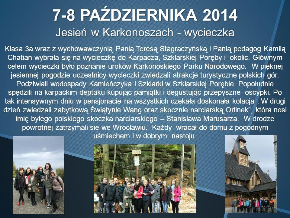 7-8 PAŹDZIERNIKA 2014 Jesień w Karkonoszach - wycieczka Klasa 3a wraz z wychowawczynią Panią Teresą Stagraczyńską i Panią pedagog Kamilą Chatian wybrała się na wycieczkę do Karpacza, Szklarskiej Poręby i okolic.