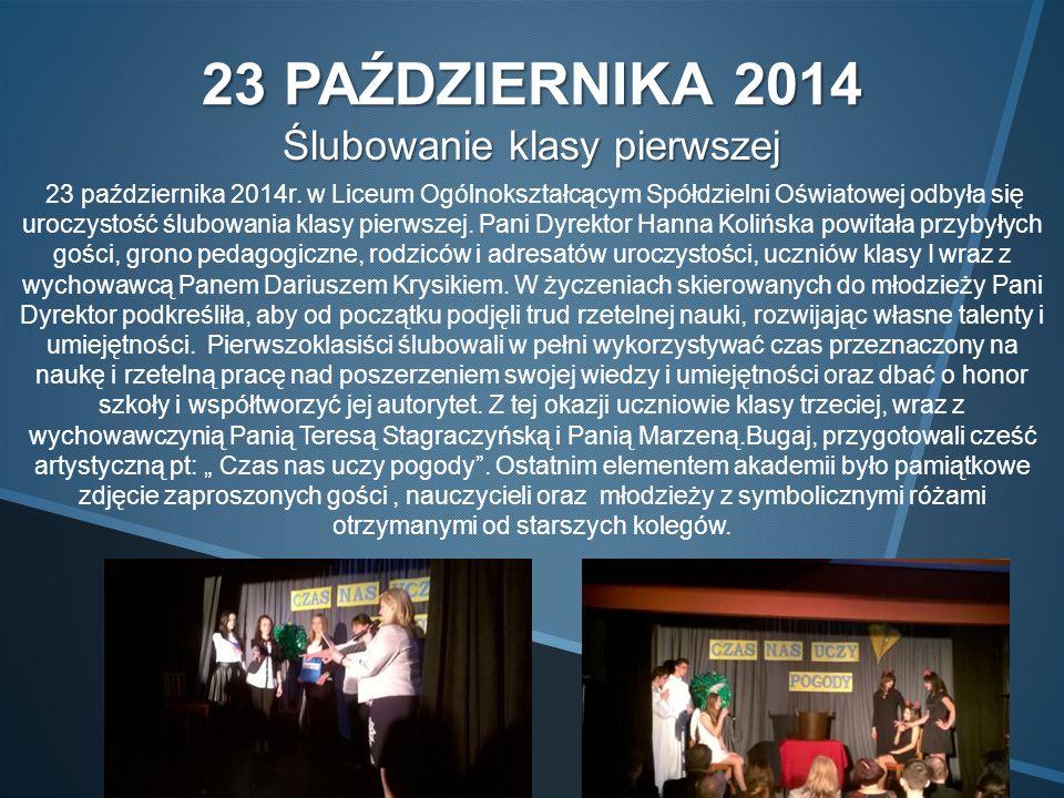23 PAŹDZIERNIKA 2014 Ślubowanie klasy pierwszej 23 października 2014r.