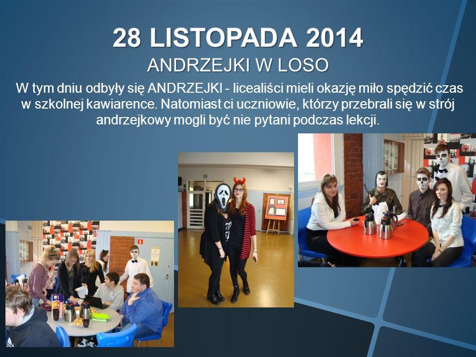 28 LISTOPADA 2014 ANDRZEJKI W LOSO W tym dniu odbyły się ANDRZEJKI - licealiści mieli okazję miło spędzić czas w szkolnej kawiarence.
