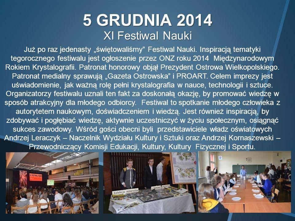 """5 GRUDNIA 2014 XI Festiwal Nauki Już po raz jedenasty """"świętowaliśmy Festiwal Nauki."""