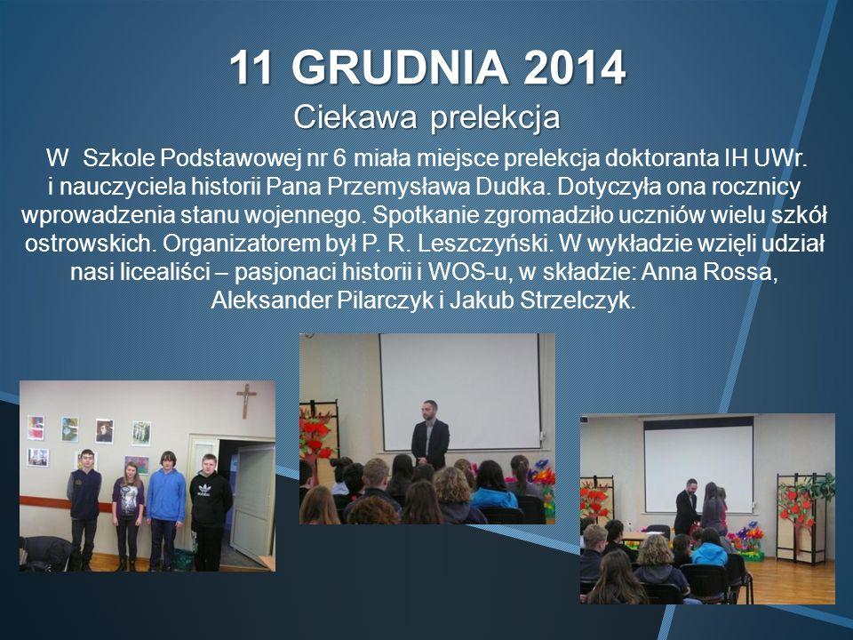 11 GRUDNIA 2014 Ciekawa prelekcja W Szkole Podstawowej nr 6 miała miejsce prelekcja doktoranta IH UWr.
