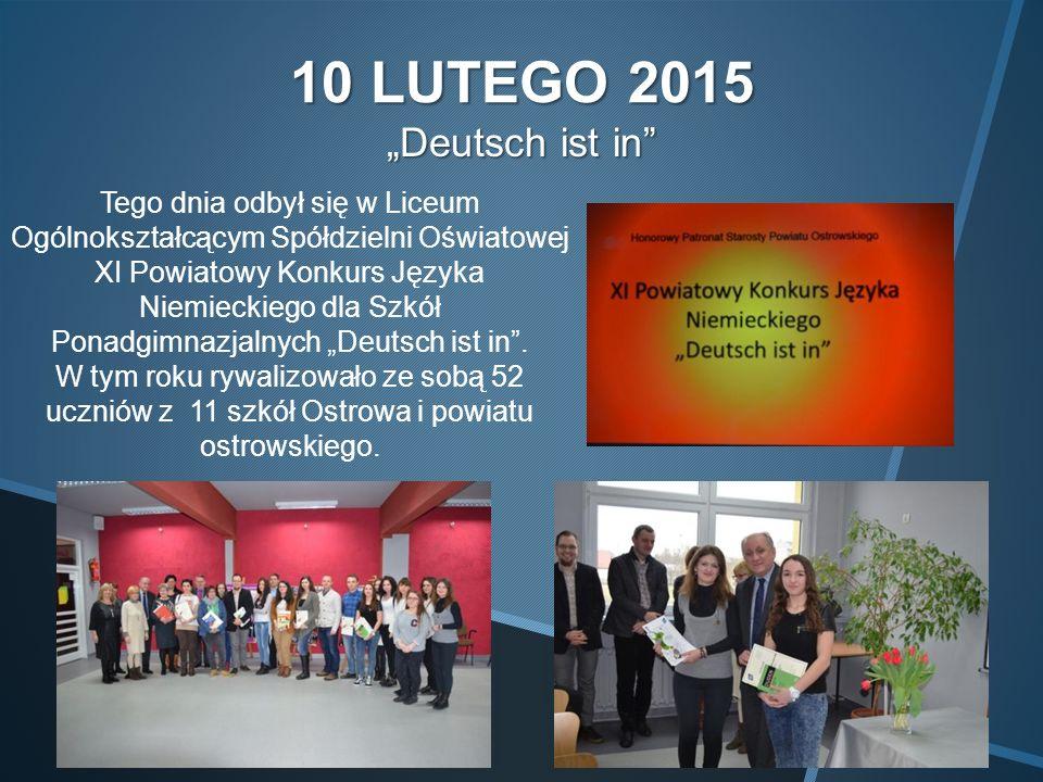 """10 LUTEGO 2015 """"Deutsch ist in Tego dnia odbył się w Liceum Ogólnokształcącym Spółdzielni Oświatowej XI Powiatowy Konkurs Języka Niemieckiego dla Szkół Ponadgimnazjalnych """"Deutsch ist in ."""