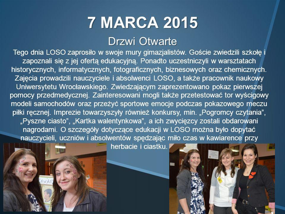 7 MARCA 2015 Drzwi Otwarte Tego dnia LOSO zaprosiło w swoje mury gimazjalistów.