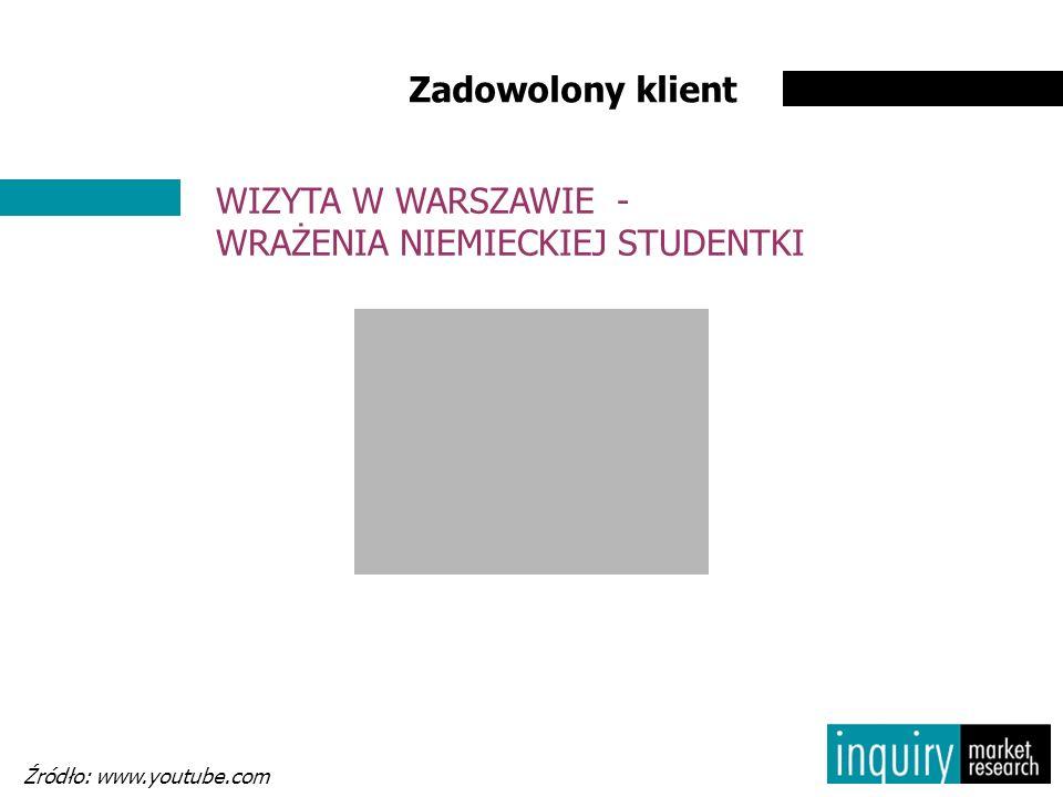 Zadowolony klient WIZYTA W WARSZAWIE - WRAŻENIA NIEMIECKIEJ STUDENTKI Źródło: www.youtube.com