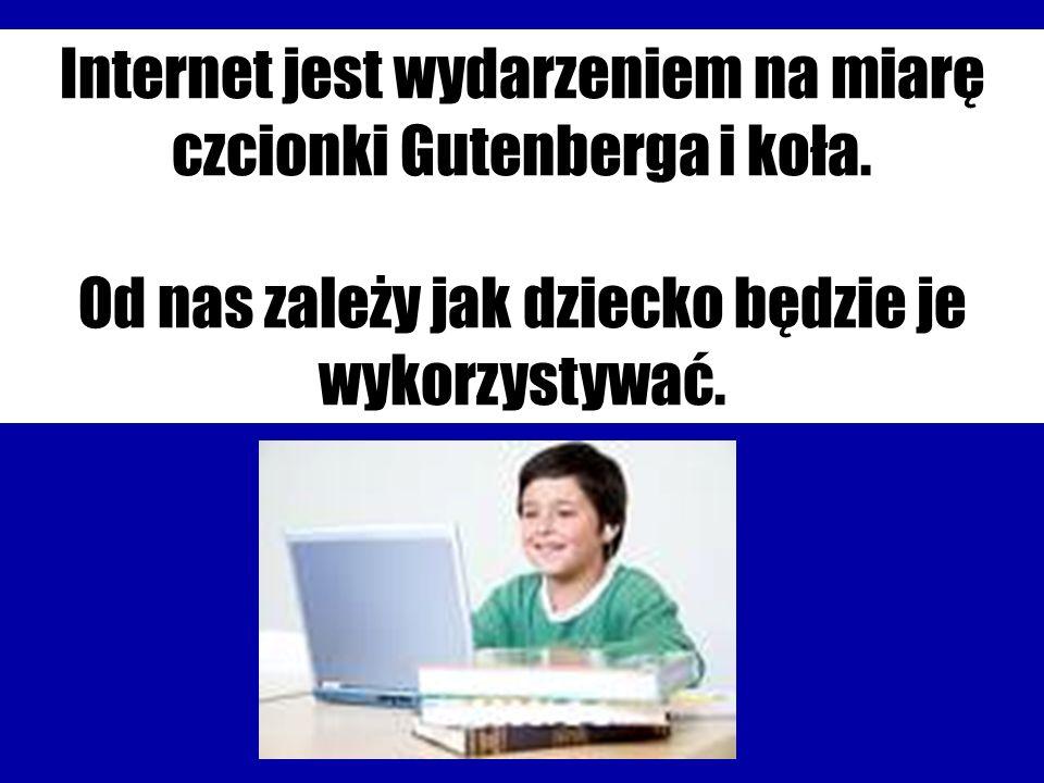 Internet jest wydarzeniem na miarę czcionki Gutenberga i koła.