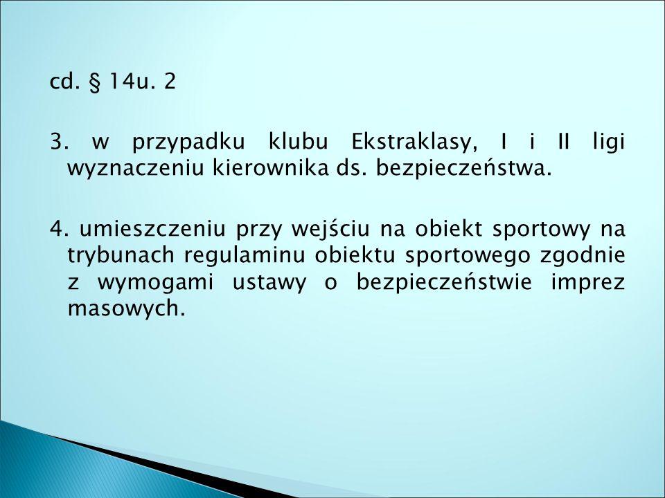cd. § 14u. 2 3. w przypadku klubu Ekstraklasy, I i II ligi wyznaczeniu kierownika ds.