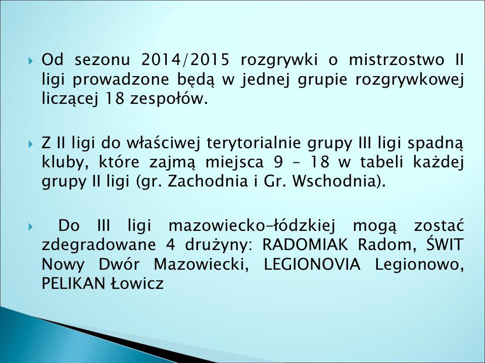  Od sezonu 2014/2015 rozgrywki o mistrzostwo II ligi prowadzone będą w jednej grupie rozgrywkowej liczącej 18 zespołów.