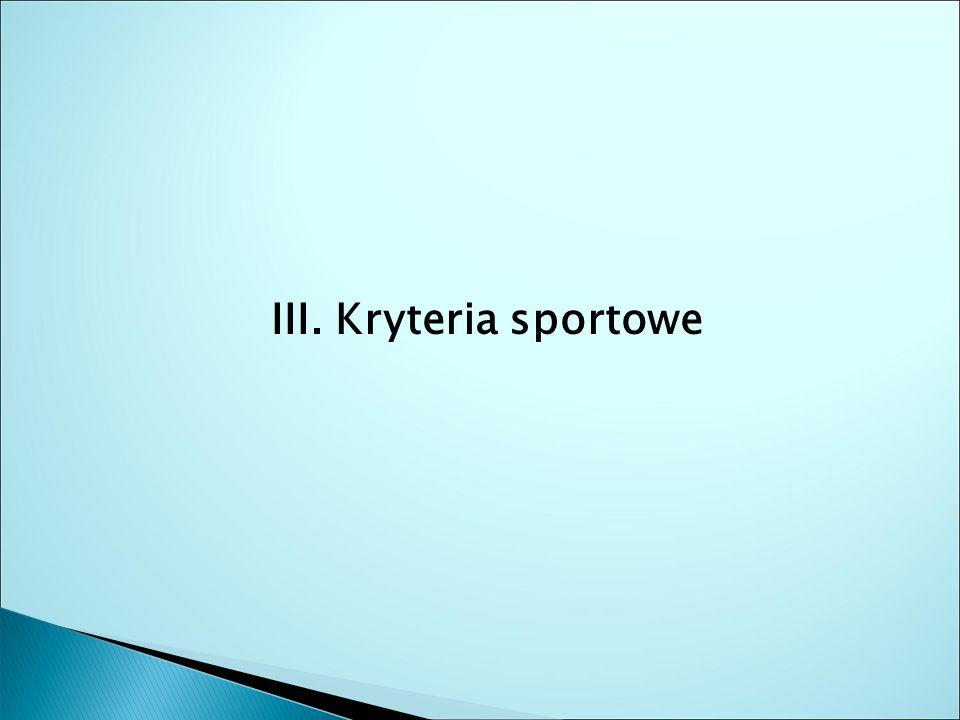 III. Kryteria sportowe