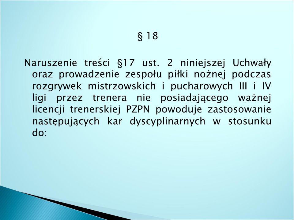 § 18 Naruszenie treści §17 ust.