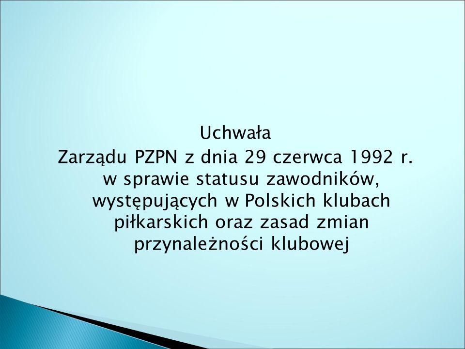 Uchwała Zarządu PZPN z dnia 29 czerwca 1992 r.