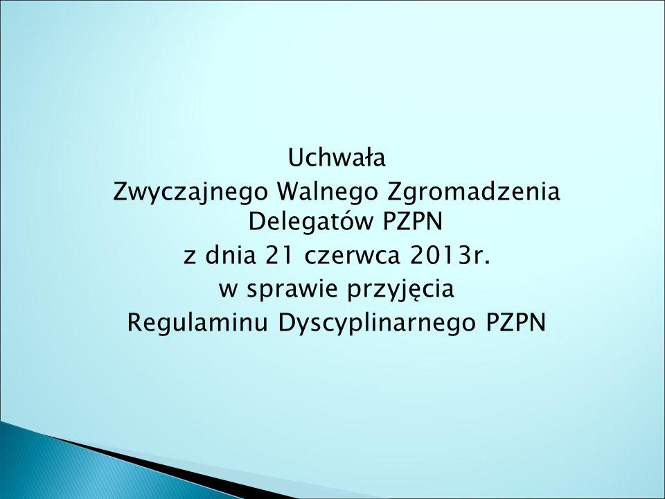 Uchwała Zwyczajnego Walnego Zgromadzenia Delegatów PZPN z dnia 21 czerwca 2013r.