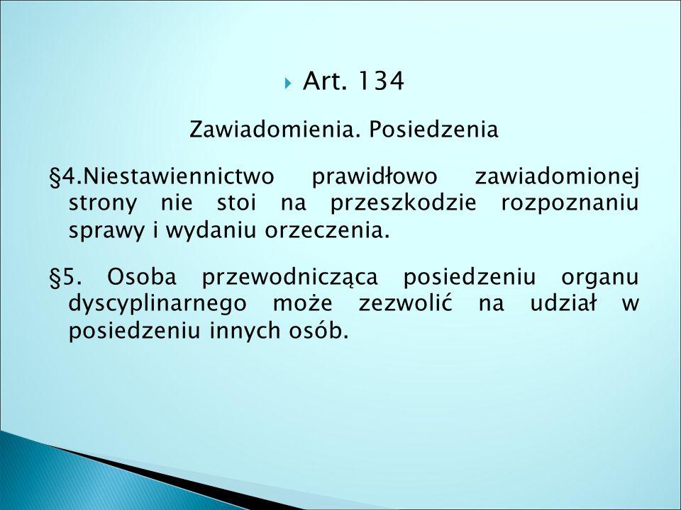  Art. 134 Zawiadomienia.