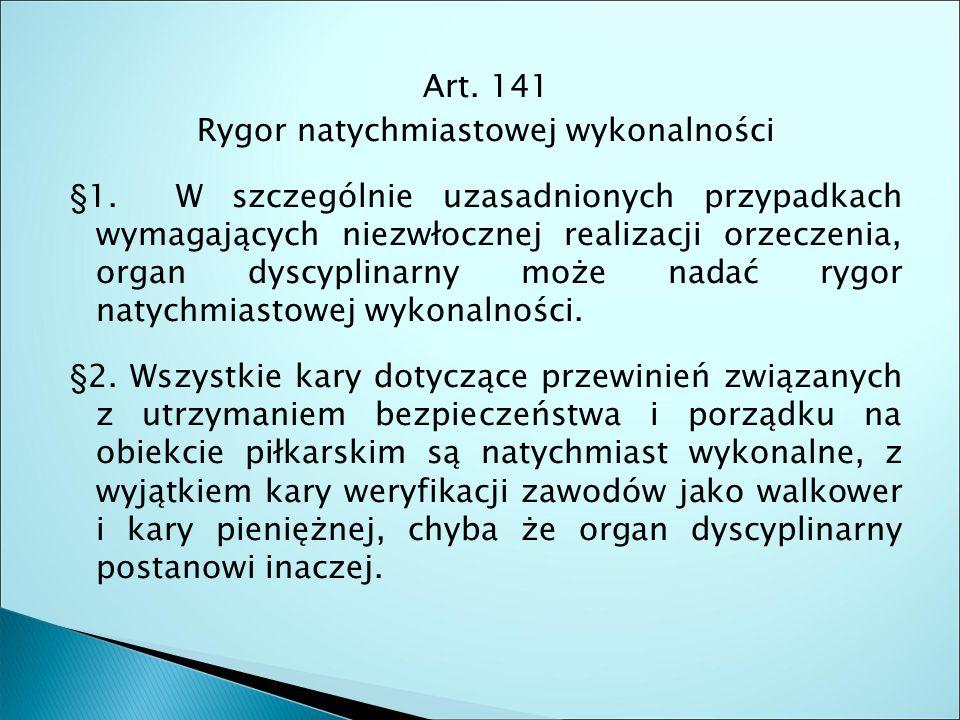 Art. 141 Rygor natychmiastowej wykonalności §1.