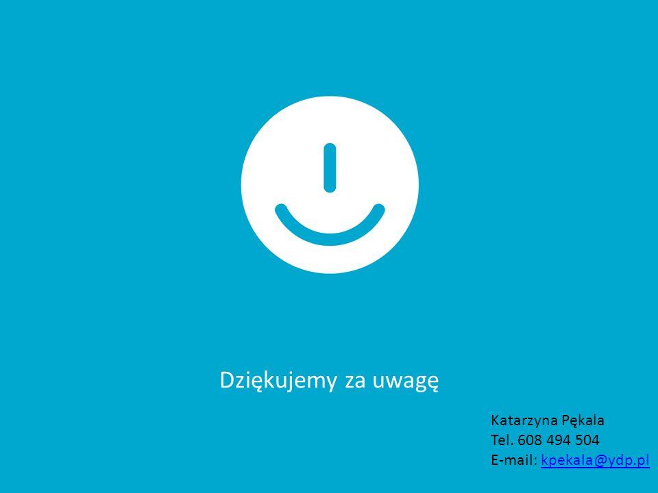 Dziękujemy za uwagę Katarzyna Pękala Tel. 608 494 504 E-mail: kpekala@ydp.plkpekala@ydp.pl