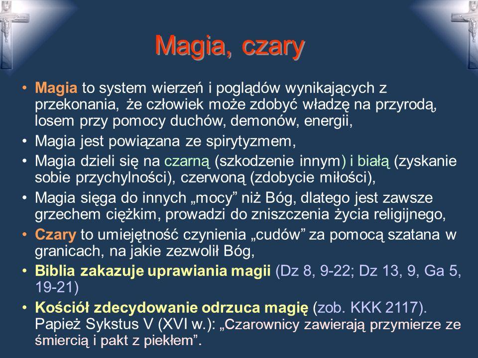 Wyjaśnienie pojęć 1. Okultyzm (wiedza tajemna i jej praktyka): a)Magia – dążenie do zapanowania nad tajemnymi siłami w celu czynienia zła lub zapewnie