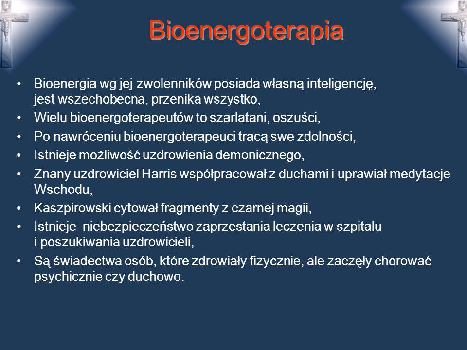 Bioenergoterapia Nie da się jednoznacznie powiedzieć czy bioenergoterapia jest wykorzystaniem sił naturalnych czy nadprzyrodzonych, Jest skuteczna, ale jest nieznana przyczyna (kto działa?), Bioenergoterapeuta, jest swojego rodzaju mobilizatorem i dawcą bioenergii dla klienta z zakłóconą harmonią psychobiologiczną, Bioenergoterapia to przekazywanie jakiejś energii (mana, prana, ki, kundalini), Istota tej energii na obecnym etapie nauki jest nieznana, Stawia się w jej centrum jakieś bezosobowe siły,