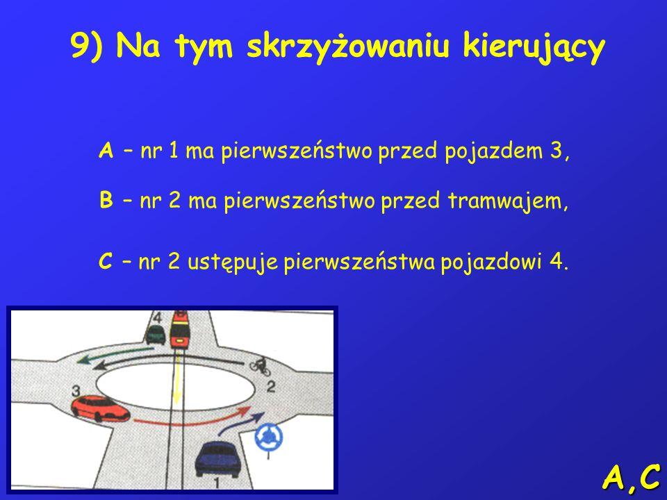 8) W tej sytuacji kierujący rowerem: A – ma pierwszeństwo przed pojazdem 2, B – nie powinien zmieniać pasa ruchu, C – może wjechać miedzy pojazdy 2 i