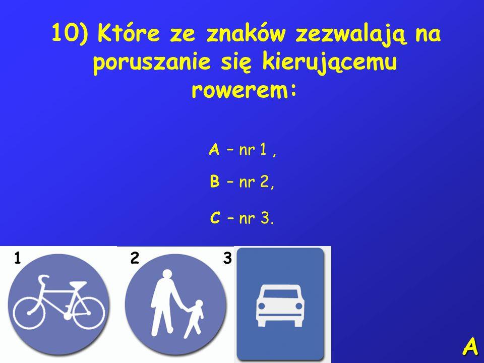 9) Na tym skrzyżowaniu kierujący A – nr 1 ma pierwszeństwo przed pojazdem 3, B – nr 2 ma pierwszeństwo przed tramwajem, C – nr 2 ustępuje pierwszeństw