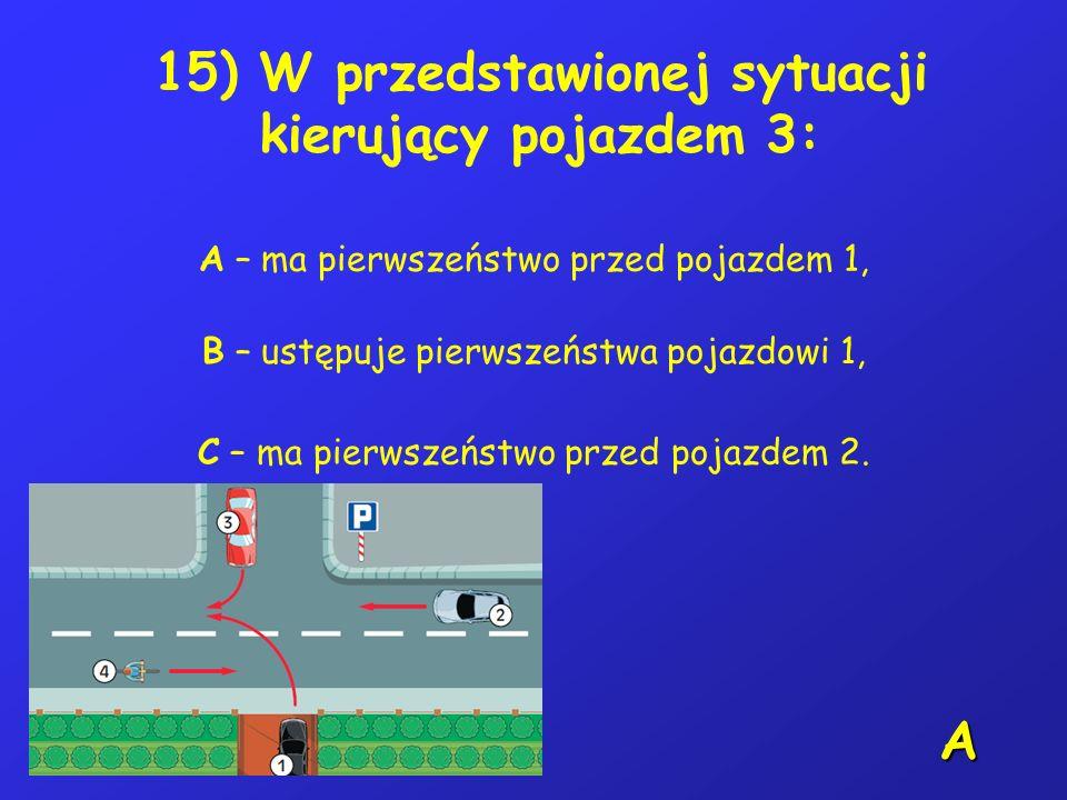 14) W czasie jazdy w warunkach nie- dostatecznej widoczności, kierujący rowerem powinien używać: A – tylko przedniego światła pozycyjnego, B – tylko t