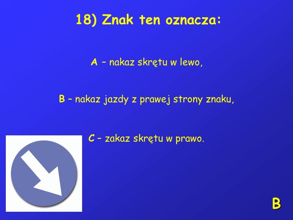 17) Czy jest zgodne z przepisami, aby tylne światło odblaskowe roweru było trójkątne: A – tak, jest zgodne, B – nie, nie jest w żadnym wypadku zgodne,