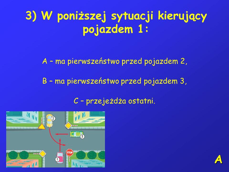 2) Kierujący rowerem może stać na jezdni przy chodniku: A – w odległości 16 metrów od słupka oznaczającego przystanek autobusowy, B – na moście lub wi