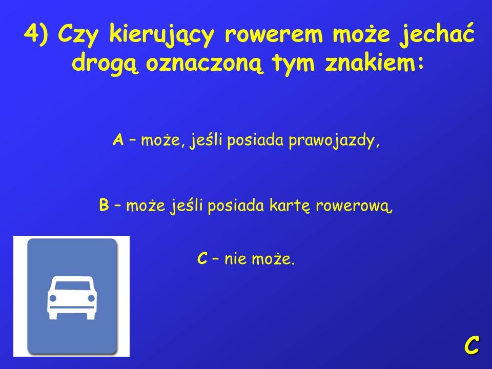 3) W poniższej sytuacji kierujący pojazdem 1: A – ma pierwszeństwo przed pojazdem 2, B – ma pierwszeństwo przed pojazdem 3, C – przejeżdża ostatni. A
