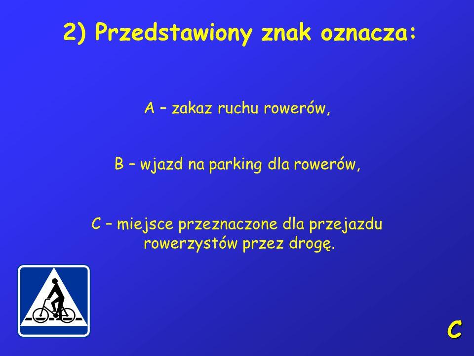 1) Kierujący rowerem, omijając za- parkowany na jezdni przy chodniku pojazd, powinien: A – upewnić się, czy ma odpowiednią widoczność i miejsce do wyk