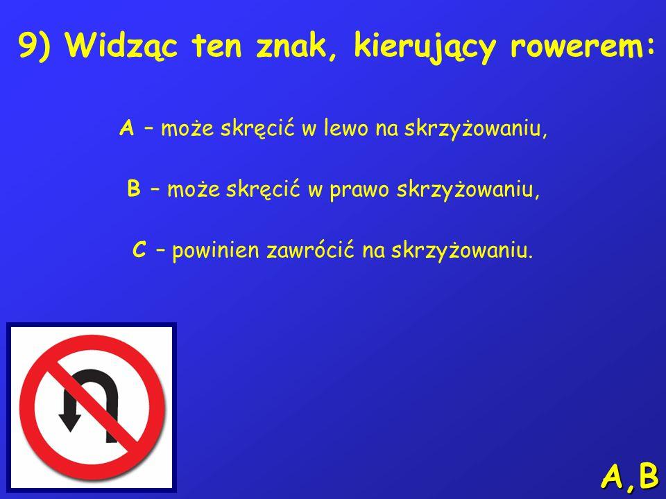 8) Na tym skrzyżowaniu kierujący rowerem: A – ustępuje pierwszeństwa pojazdowi uprzywilejowanemu 2, B – ustępuje pierwszeństwa pojazdowi 3, C – przeje