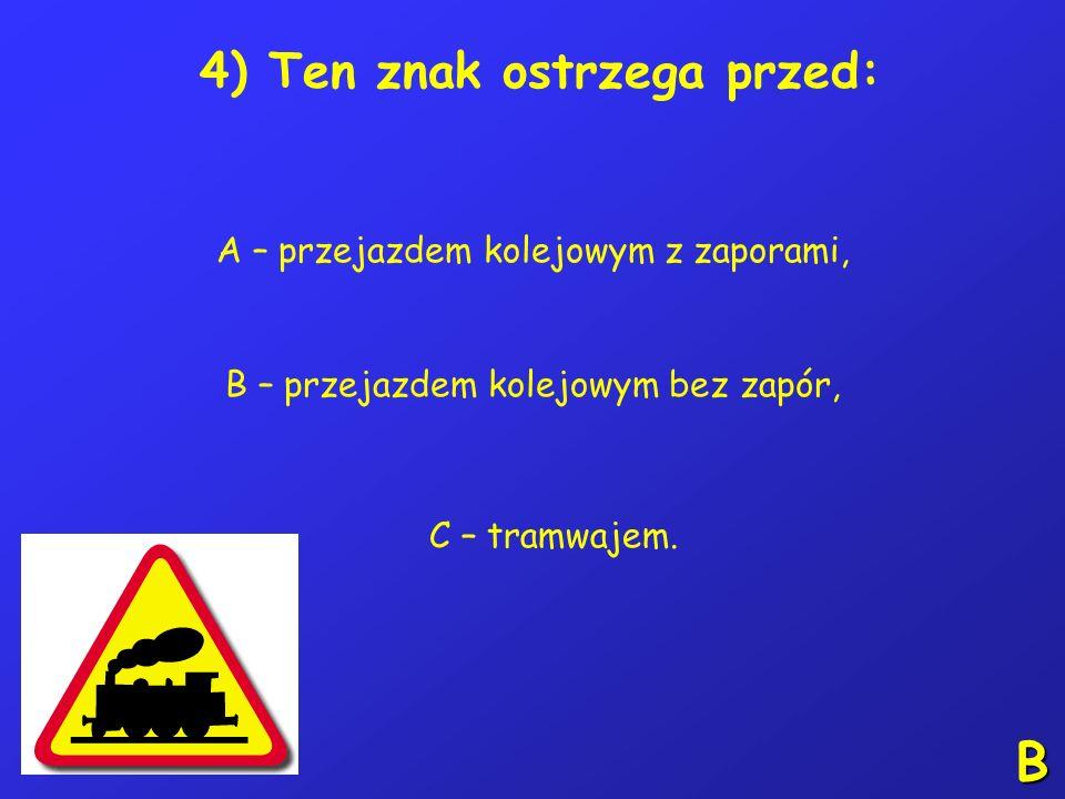 3) W poniższej sytuacji kierujący pojazdem 1: A – ma pierwszeństwo przed pojazdem 2, B – ma pierwszeństwo przed pojazdem 3, C – przejeżdża ostatni. B