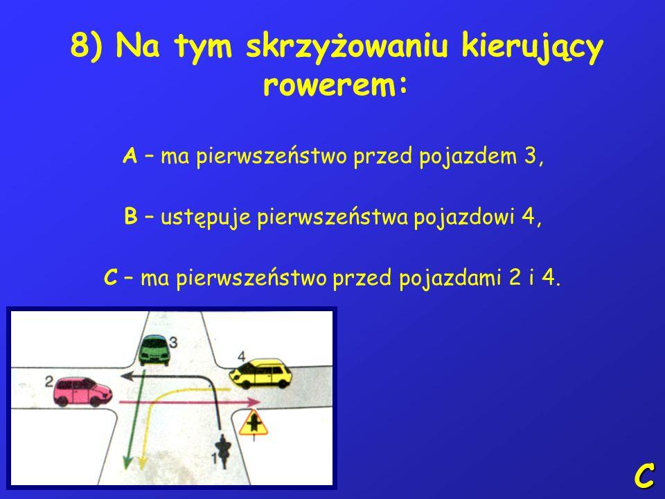 7) Znak ten oznacza: A – drogę tylko dla rowerów, B – zakaz wjazdu pojazdami bez silnika, C – zakaz wjazdu rowerów. C