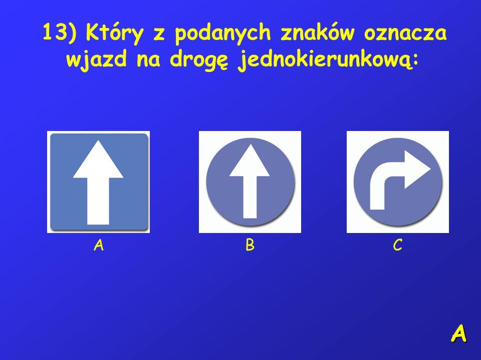 12) Kierujący rowerem powinien uzależniać prędkość jazdy od: A – siły bocznego wiatru, B – stanu nawierzchni, C – widoczności drogi. A,B,C