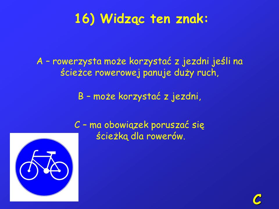 15) Czy kierujący może zawracać na jezdni jednokierunkowej: A – tak, jeśli nie spowoduje to zagrożenia w ruchu, B – nie, C – tak, jeśli na drodze nie