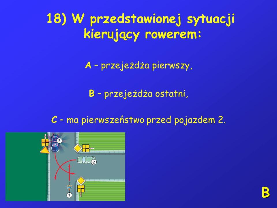 17) Najkrótsza droga hamowania jest przy użyciu hamulca: A – tylko przedniego, B – tylko tylnego, C – obu hamulców jednocześnie. C