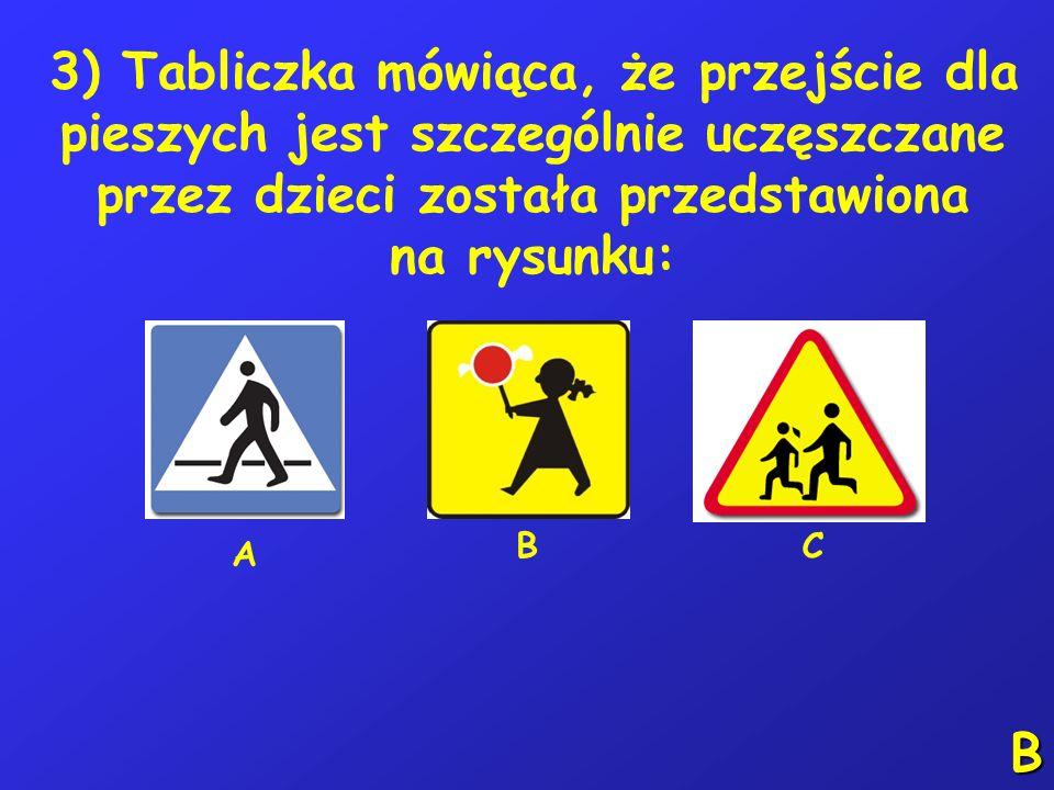 2) Gdy jesteś świadkiem wypadku, w którym są osoby poszkodowane: A – zanim podejdziesz do poszkodowanego, upewnij się, że nic ci nie grozi, B – sprawd