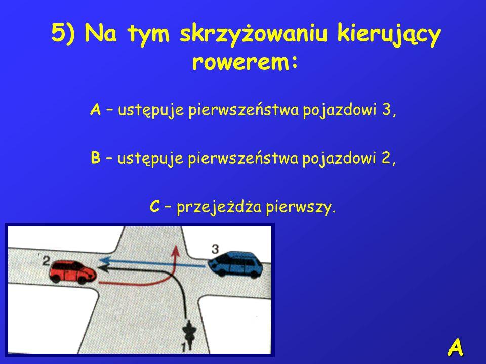 4) Kierujący rowerem może wyprzedzić pojazd, który zwalnia i sygnalizuje zamiar skręcenia w lewo: A – z jego lewej strony, B – z jego prawej lub lewej