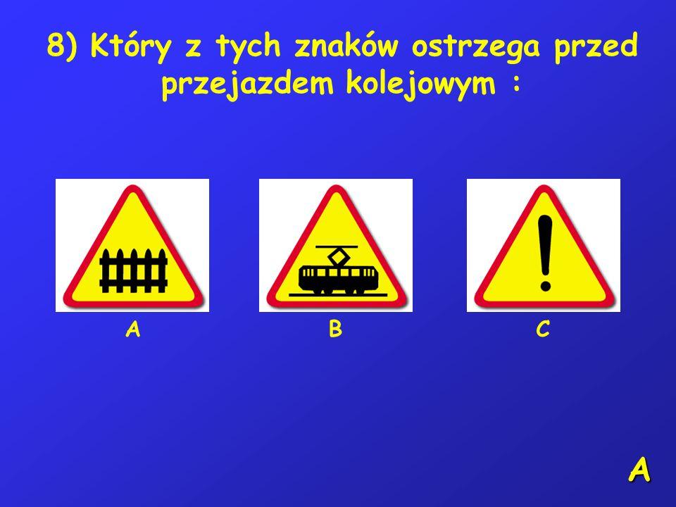 7) Która z wymienionych sytuacji nie sprawia zagrożenia: A – czepianie się pojazdów, B – jazda blisko prawej krawędzi jezdni, C – zawracanie na jezdni