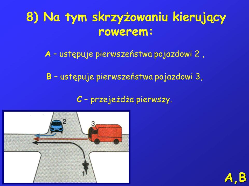 7) Odległość między rowerami w kolumnie wynosi: A – nie więcej niż 5 metrów, B – nie jest określona, C – co najmniej 5 metrów. A
