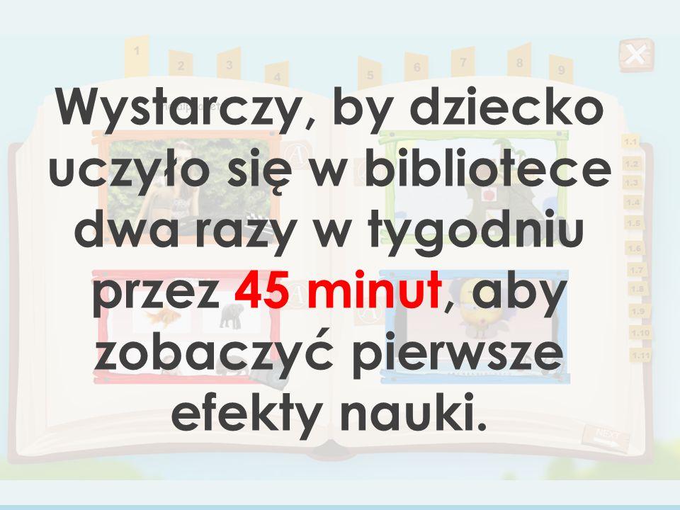 Wystarczy, by dziecko uczyło się w bibliotece dwa razy w tygodniu przez 45 minut, aby zobaczyć pierwsze efekty nauki.