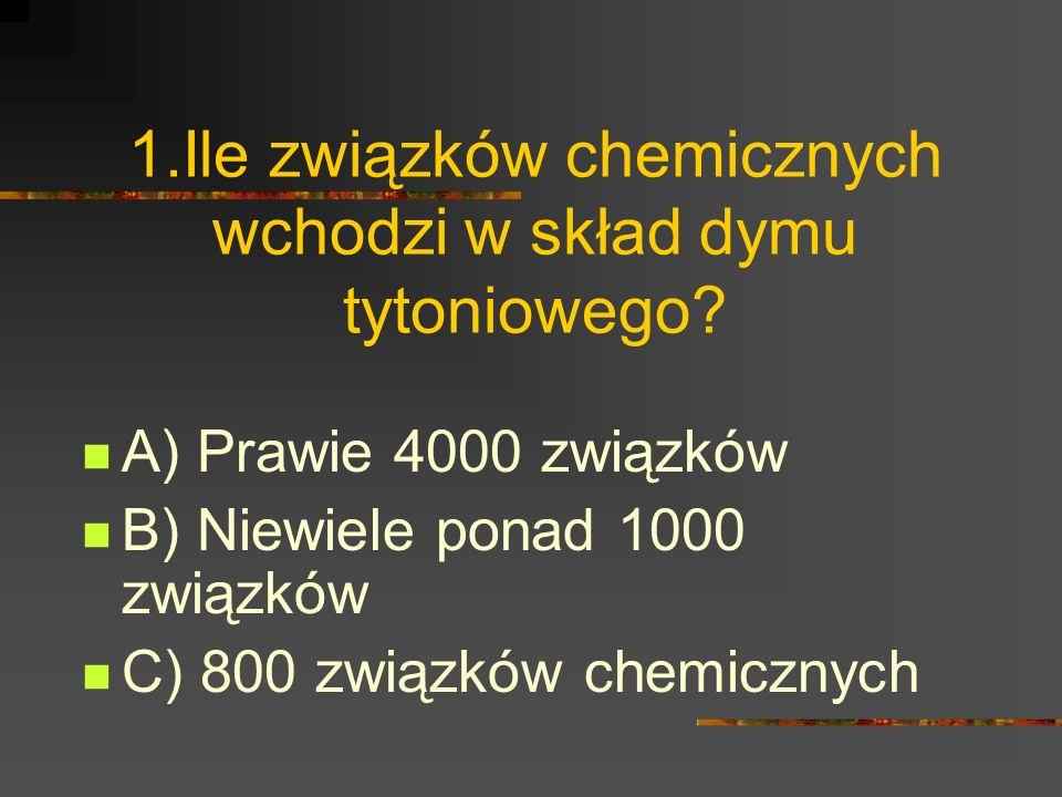 2. Ile substancji rakotwórczych znajduje się w dymie papierosowym? A) 12 B) 40 C) 70
