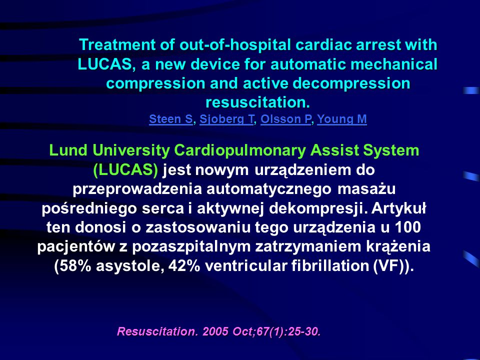 Treatment of out-of-hospital cardiac arrest with LUCAS, a new device for automatic mechanical compression and active decompression resuscitation.