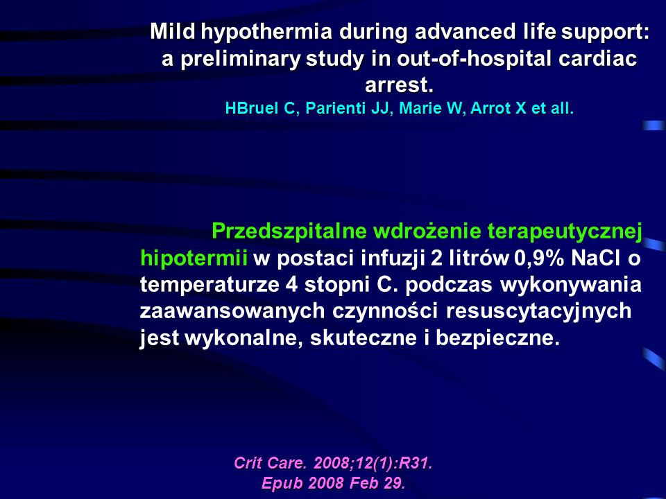 Mild hypothermia during advanced life support: a preliminary study in out-of-hospital cardiac arrest.