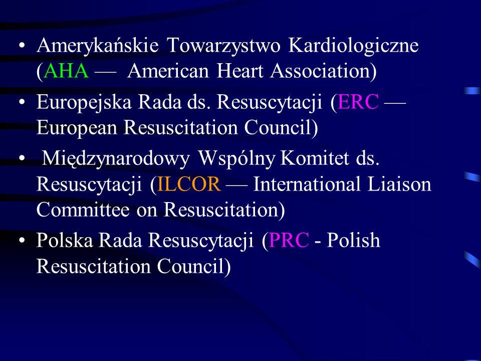 Amerykańskie Towarzystwo Kardiologiczne (AHA — American Heart Association) Europejska Rada ds.