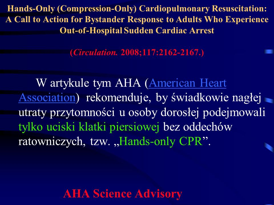 Hands-Only (Compression-Only) Cardiopulmonary Resuscitation: A Call to Action for Bystander Response to Adults Who Experience Out-of-Hospital Sudden Cardiac Arrest (Circulation.