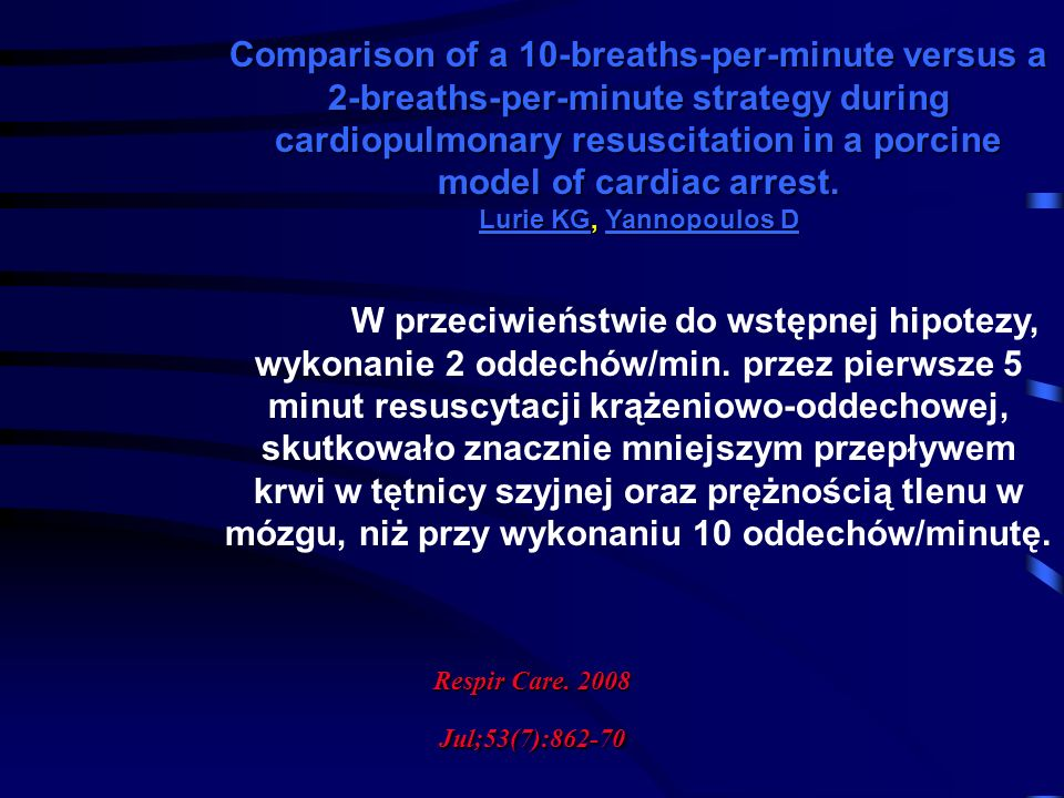 Comparison of a 10-breaths-per-minute versus a 2-breaths-per-minute strategy during cardiopulmonary resuscitation in a porcine model of cardiac arrest.