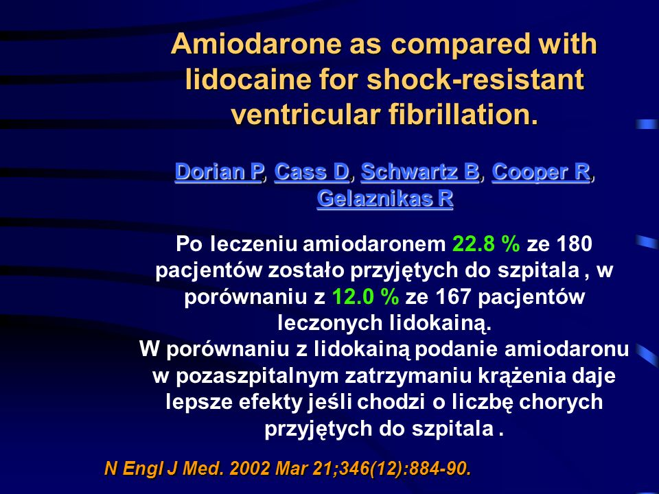 Amiodarone as compared with lidocaine for shock-resistant ventricular fibrillation.