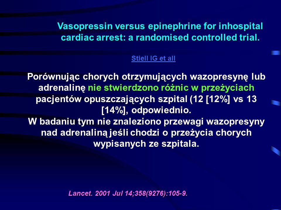 Vasopressin versus epinephrine for inhospital cardiac arrest: a randomised controlled trial.