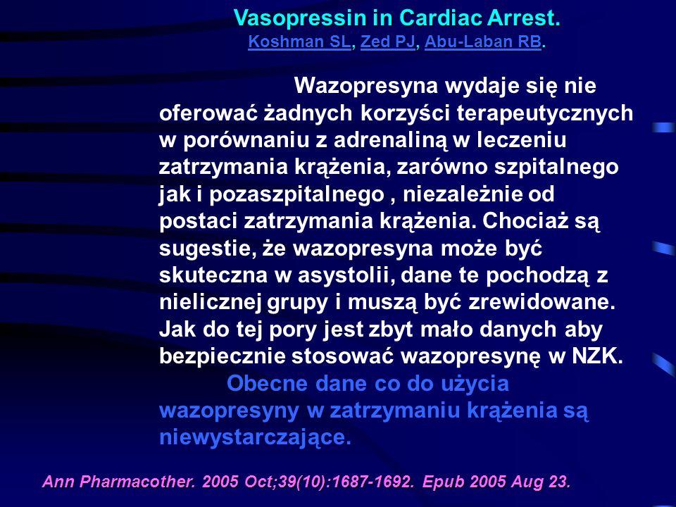 Vasopressin in Cardiac Arrest. Koshman SL, Zed PJ, Abu-Laban RB.
